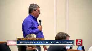 Council Continues Debate Over MLS Stadium [Video]