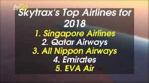 The World's Best Airline For 2018 is a Frequent Flier in the Awards Department [Video]