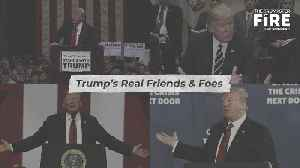 Trump's Real Friends And Foes