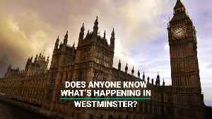 Does Anyone Know What's Happening In Westminster? [Video]