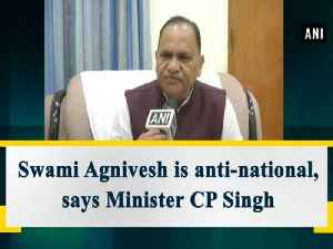 Swami Agnivesh is anti-national, says Minister CP Singh [Video]