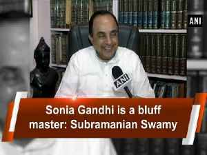Sonia Gandhi is a bluff master: Subramanian Swamy [Video]