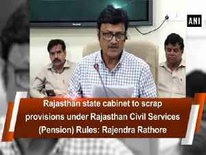 Rajasthan state cabinet to scrap provisions under Rajasthan Civil Services (Pension) Rules: Rajendra Rathore [Video]