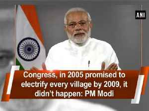 Congress, in 2005 promised to electrify every village by 2009, it didn't happen: PM Modi [Video]