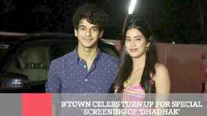 B'town Celebs Turn Up For Special Screening Of 'Dhadhak' [Video]