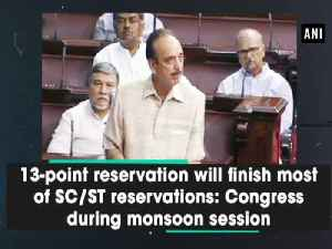13-point reservation will finish most of SC/ST reservations: Congress during monsoon session [Video]