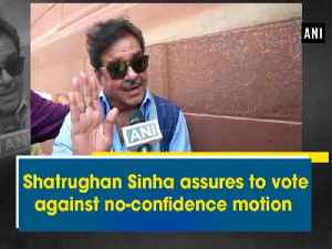 Shatrughan Sinha assures to vote against no-confidence motion [Video]