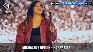 Michalsky Berlin Happy Size for 7 days | FashionTV | FTV [Video]