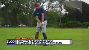 Disabled golf tournament coming to Michigan [Video]