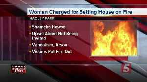Police: Woman Sets House On Fire Because She Wasn't Invited To Party [Video]