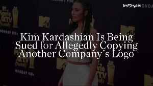 Kim Kardashian Is Being Sued for Allegedly Copying Another Company's Logo [Video]