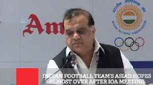 Indian Football Team's Asiad Hopes Almost Over After IOA Meeting [Video]