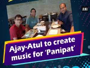 Ajay-Atul to create music for 'Panipat' [Video]