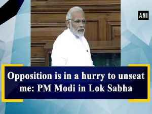 Opposition is in a hurry to unseat me: PM Modi in Lok Sabha [Video]