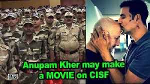Anupam Kher may make a MOVIE on CISF [Video]