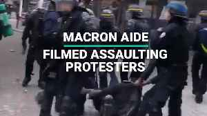 Macron Aide Filmed Assaulting May Day Protesters [Video]