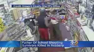Father Of School Shooting Survivors Killed In Robbery [Video]