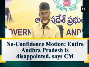 No-Confidence Motion: Entire Andhra Pradesh is disappointed, says CM [Video]