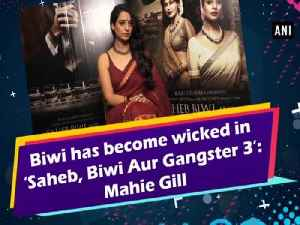 Biwi has become wicked in 'Saheb, Biwi Aur Gangster 3': Mahie Gill [Video]