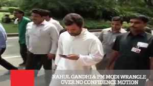 Rahul Gandhi & PM Modi Wrangle Over No Confidence Motion [Video]