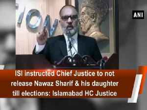 ISI instructed Chief Justice to not release Nawaz Sharif and his daughter till elections: Islamabad HC Justice [Video]