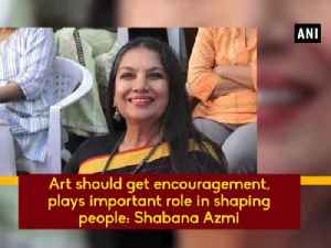 Art should get encouragement, plays important role in shaping people: Shabana Azmi [Video]