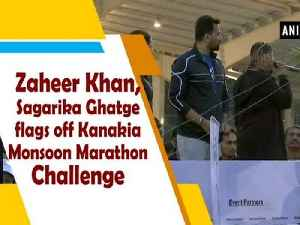 Zaheer Khan, Sagarika Ghatge flags off Kanakia Monsoon Marathon Challenge [Video]