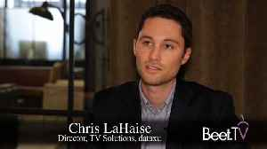 dataxu's LaHaise On Bridging The Divide Between Digital, Connected TV Campaigns [Video]