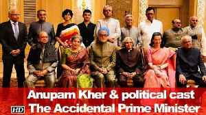 "Anupam Kher & political cast of  ""The Accidental Prime Minister"" [Video]"