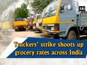 Truckers' strike shoots up grocery rates across India [Video]