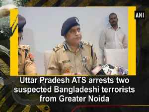 Uttar Pradesh ATS arrests two suspected Bangladeshi terrorists from Greater Noida [Video]