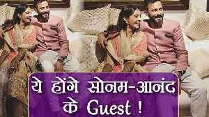 Sonam Kapoor Wedding: Here is the complete GUEST list   Boldsky [Video]