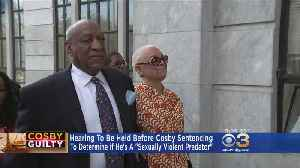 Hearing To Be Held Before Cosby Sentencing To Determine If He's A 'Sexually Violent Predator' [Video]