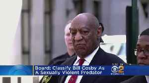 Board: Classify Bill Cosby As A Sexually Violent Predator [Video]