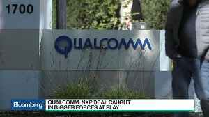Why Qualcomm Decided to Scrap Its Bid for NXP [Video]