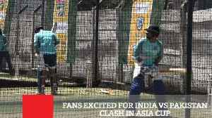 Fans Excited For India Vs Pakistan Clash In Asia Cup [Video]