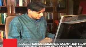 Shashi Tharoor Granted Exemption From Personal Appearance By Delhi Court [Video]