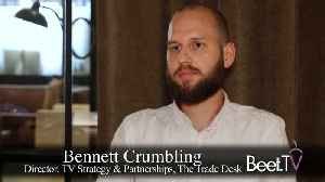 TradeDesk's Crumbling On The Power Of Addressable TV [Video]