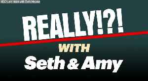 Really with Seth and Amy [Video]