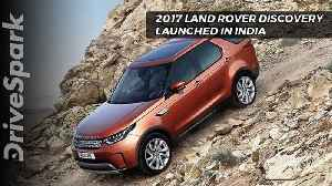 2017 Land Rover Discovery Launched In India - DriveSpark [Video]