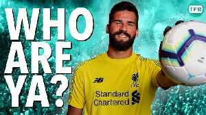 News video: Who Are Ya? | ALISSON | Liverpool's WORLD RECORD GOALKEEPER!