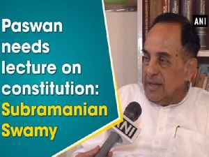 Paswan needs lecture on constitution: Subramanian Swamy [Video]