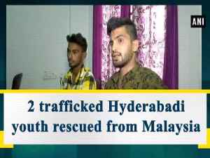 2 trafficked Hyderabadi youth rescued from Malaysia [Video]
