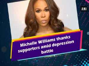Michelle Williams thanks supporters amid depression battle [Video]