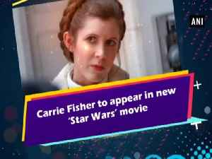 Carrie Fisher to appear in new 'Star Wars' movie [Video]
