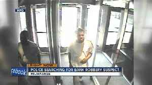 Milwaukee Police looking for man who robbed Associated Bank on Brown Deer Rd [Video]