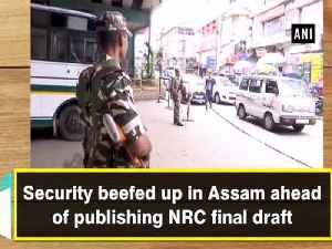 Security beefed up in Assam ahead of publishing NRC final draft [Video]