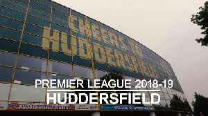 Premier League 2018-19 profile: Huddersfield [Video]