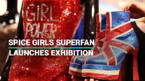 Spice Girls Superfan Launches London Exhibition [Video]
