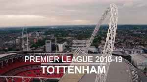 Premier League 2018-19 profile: Spurs [Video]